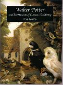 Walter Potter & his Museum of Curious Taxidermy by Pat Morris
