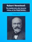 Robert Newstead: The taxidermist who became Fellow of the Royal Society by Pat Morris
